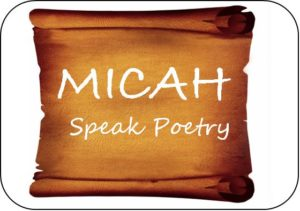 Micah speak poetry