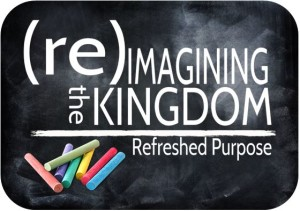 Reimagining the kingdom - refreshed purpose
