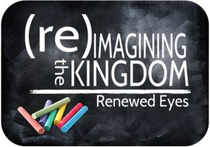 Reimagining the kingdom - renewed eyes