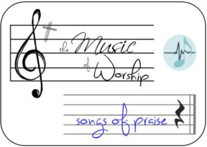 The Music of Worship - songs of praise