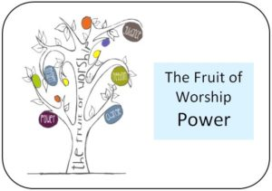 The fruit of Worship - Power
